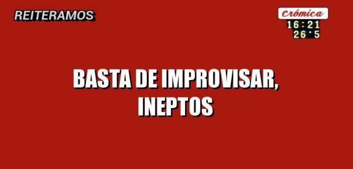BASTA DE IMPROVISAR
